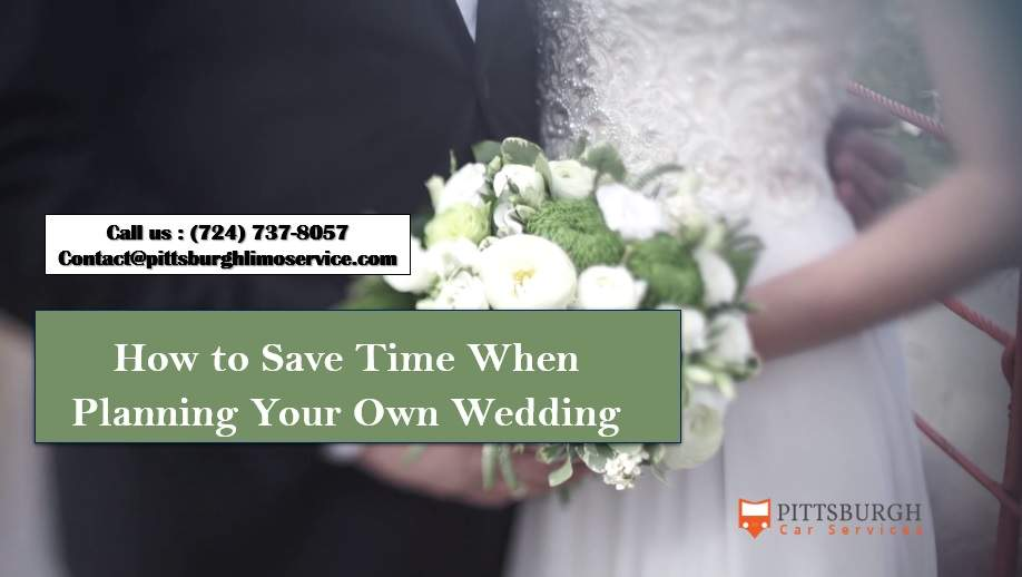 How To Save Time When Planning Your Own Wedding