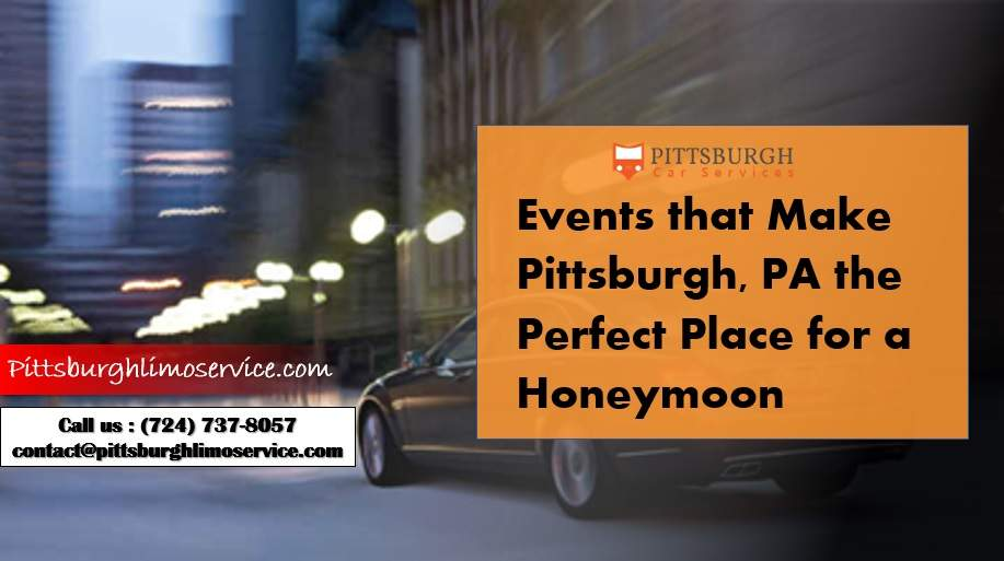 Top Honeymoon Worthy Festivals and Events in Pittsburgh, PA