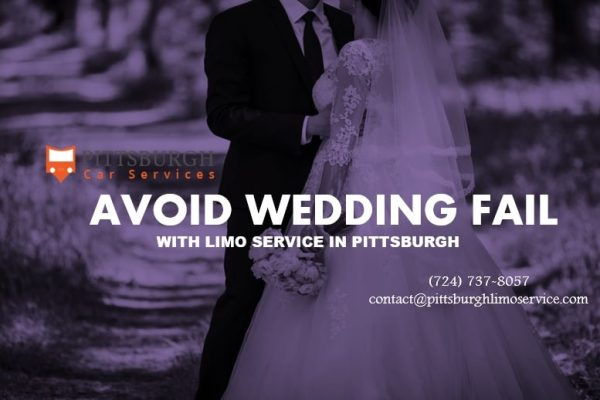 Avoid Wedding Fail with Limo Service Pittsburgh